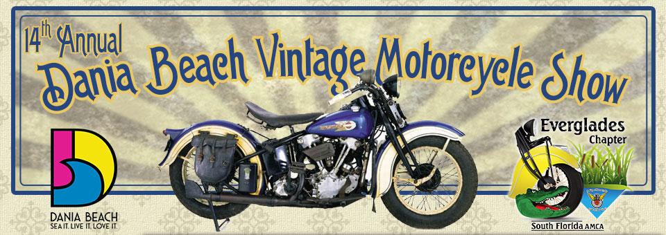 14th Annual Dania Beach Vintage Motorcycle Show  Dania Beach,FL