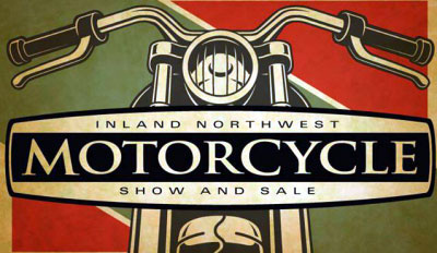 16th Annual Spokane Motorcycle Show 			Spokane,WA