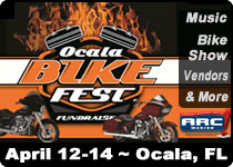 6th Annual Ocala Bike Fest 			Ocala,FL