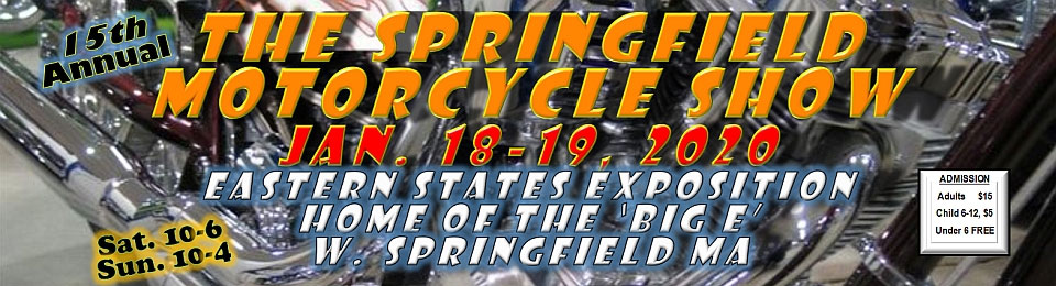 15th Annual Springfield Motorcycle Show West Springfield,MA